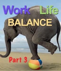 WorkLifeBalancePart3